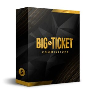 BigTicketCommissions – ALL-IN-ONE SOLUTION FOR EFFORTLESS FOUR FIGURE COMMISSIONS!